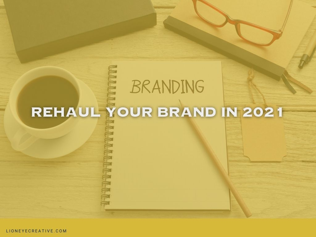 Rehaul your brand in 2021