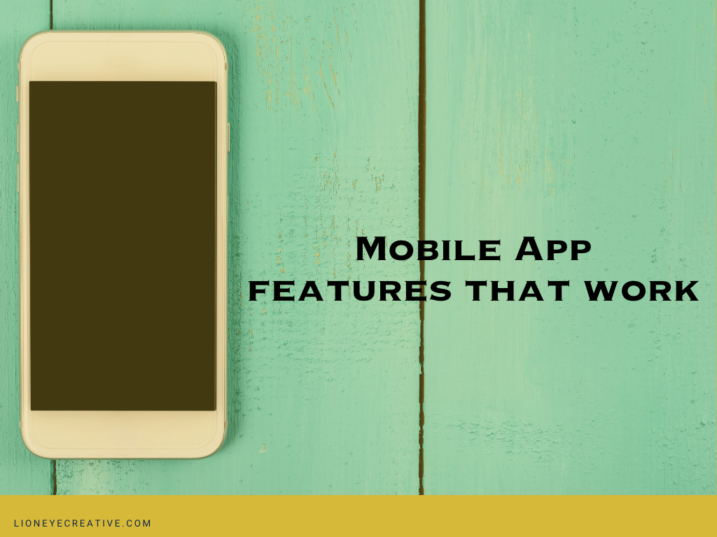Mobile App features that work