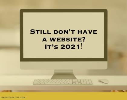Still don't have a website? It's 2021!